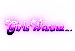 Girls Wanna Slot kostenlos spielen