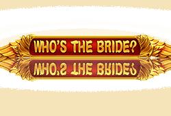 Who's the Bride Slot kostenlos spielen